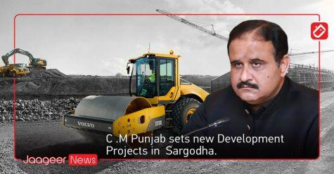 C .M Punjab sets new Development Projects in  Sargodha.